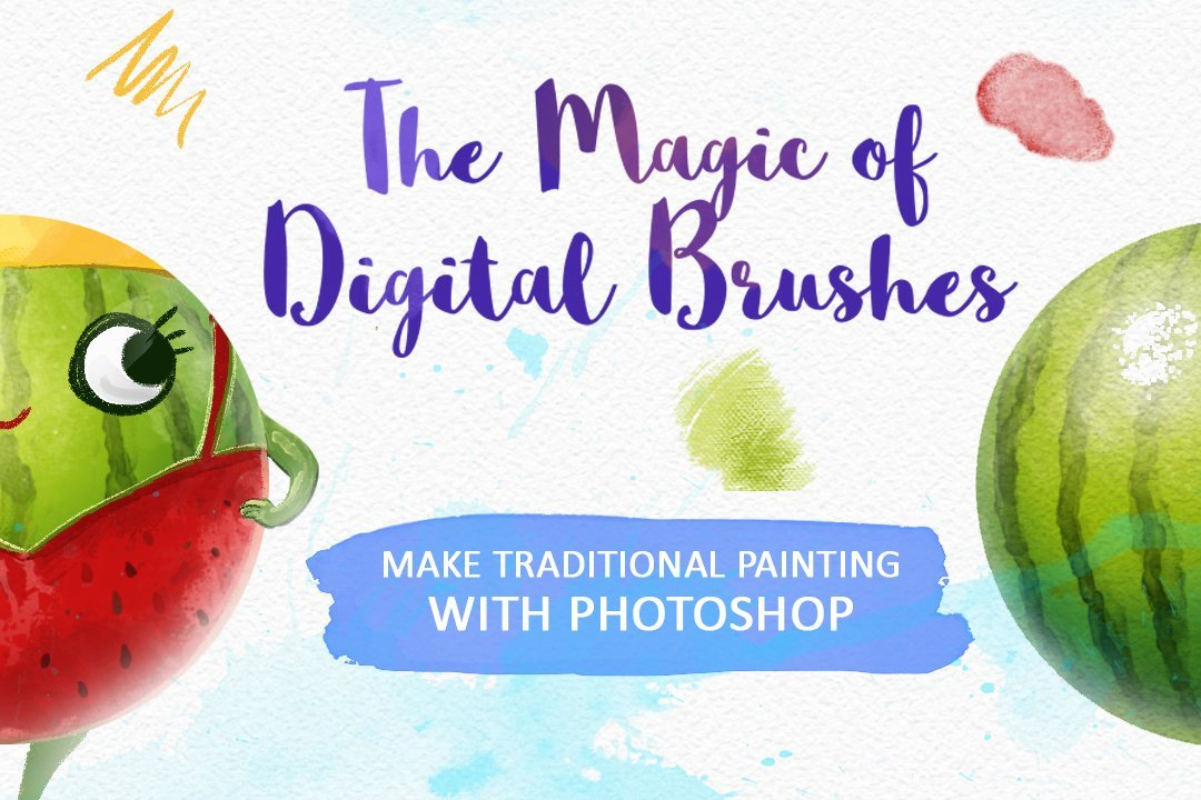 The Magic of Digital Brushes: Make Traditional Painting with Photoshop