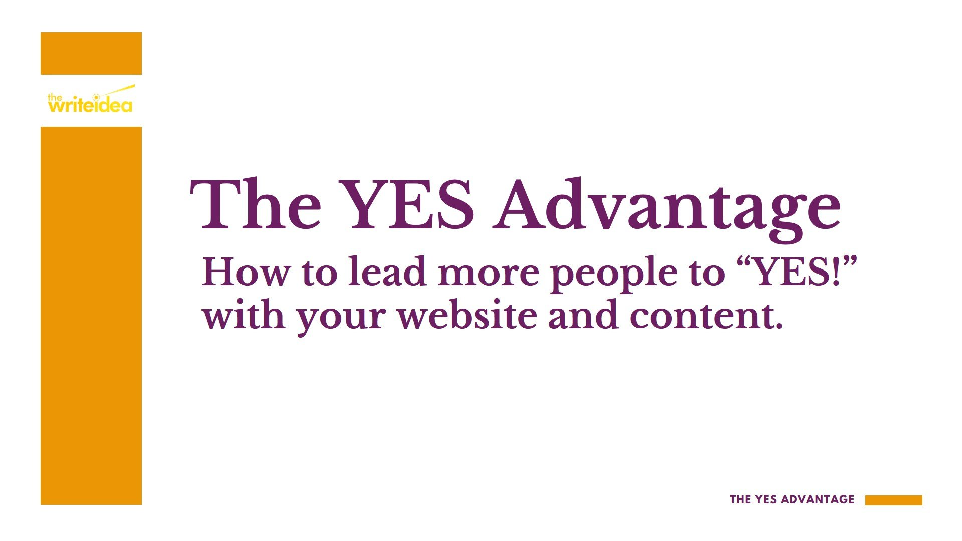 """How to Use Your Website & Content Marketing to Lead People to """"Yes"""""""