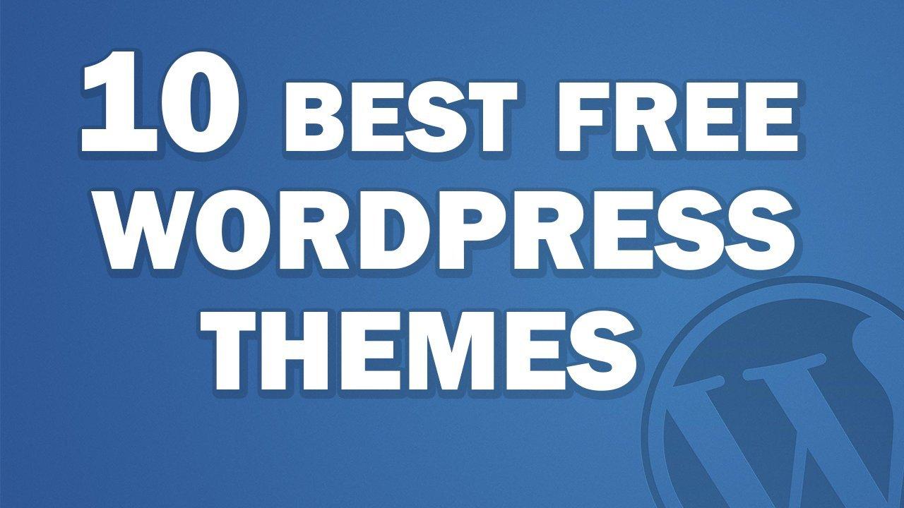 Top 10 Best Free Wordpress Themes 2017!