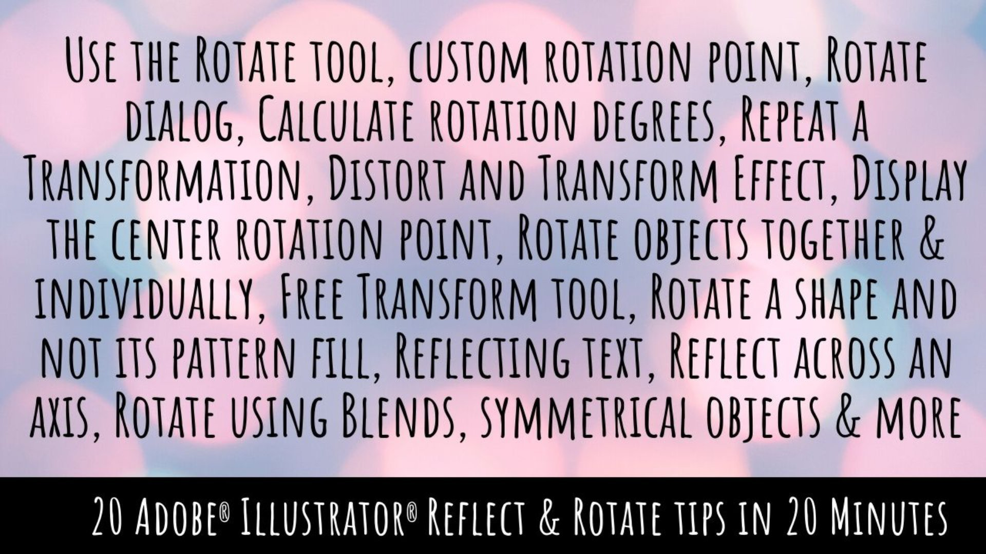 20 Illustrator Reflect and Rotate tips in 20 mins - A Graphic Design for Lunch™ Class