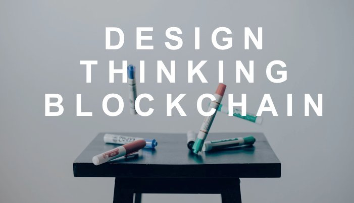 Understand Blockchain Using Design Thinking