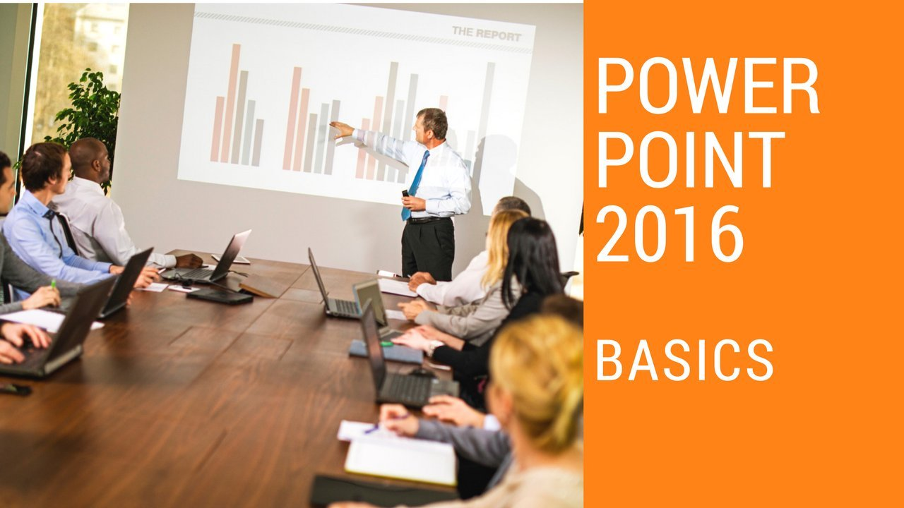 Microsoft PowerPoint 2016 - Basics