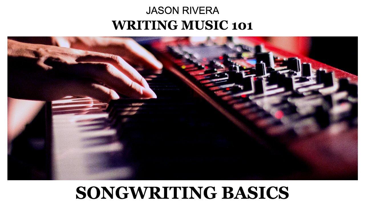 Writing Music 101: Songwriting Basics