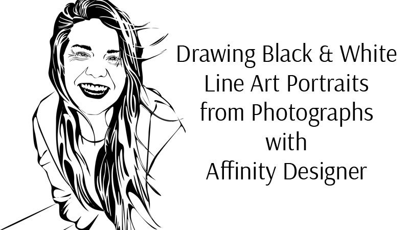 Drawing Black and White Line Art Portraits with Affinity Designer