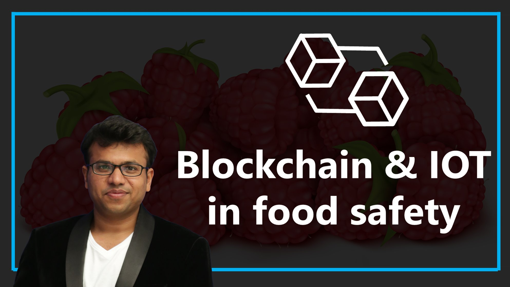 Blockchain Part 1 - Blockchain in Food Supply Chain and Food Safety