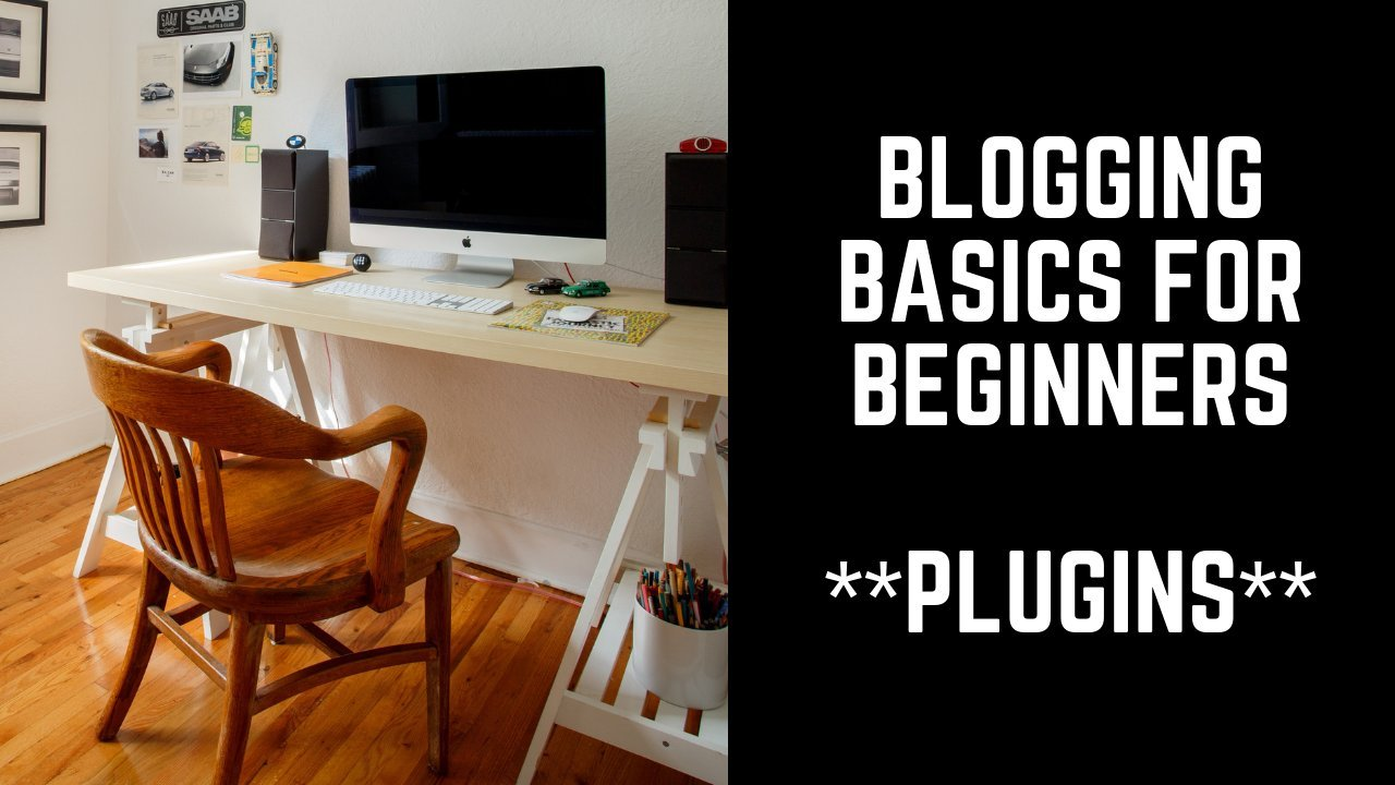 Blogging Basics: How to Upload a Wordpress Plugin and 10 Plugins for Beginners