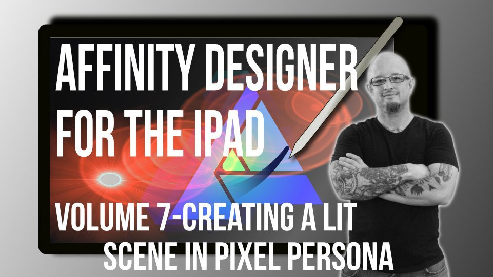 Affinity Designer for ipad volume 7- Creating a lit scene from start to finish