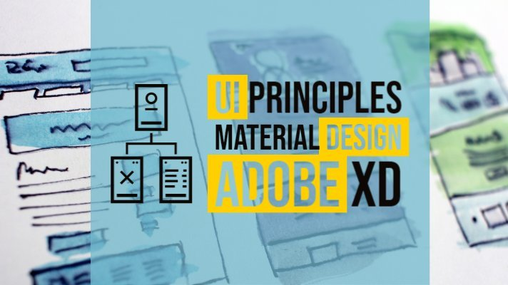 Mastering Effective, User-centered UI Design with Material Design Principles and Adobe XD