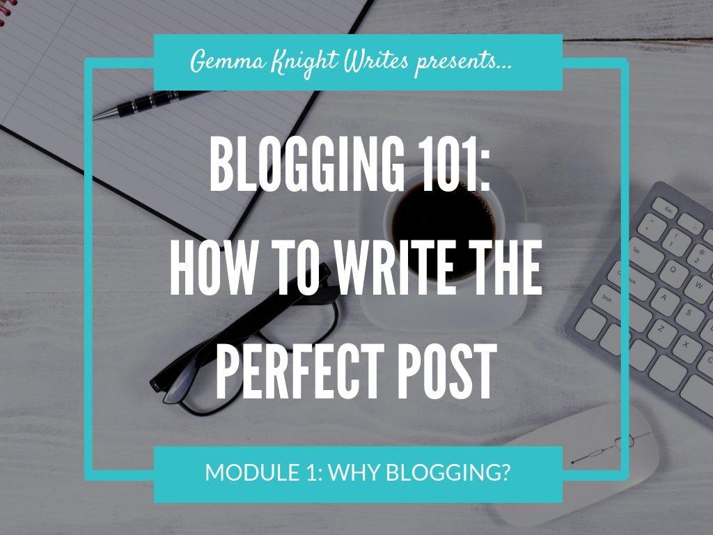 Blogging 101: Write The Perfect Blog Post