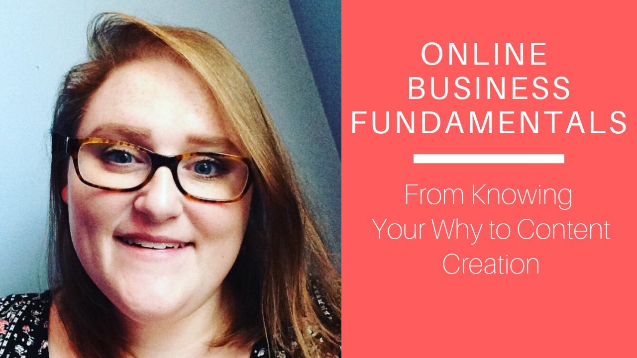 Online Business Fundamentals: From Knowing Your Why to Content Creation