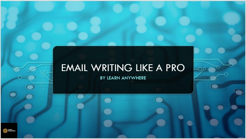 Email Etiquette : Email Writing Like a Pro for Effective Team communication