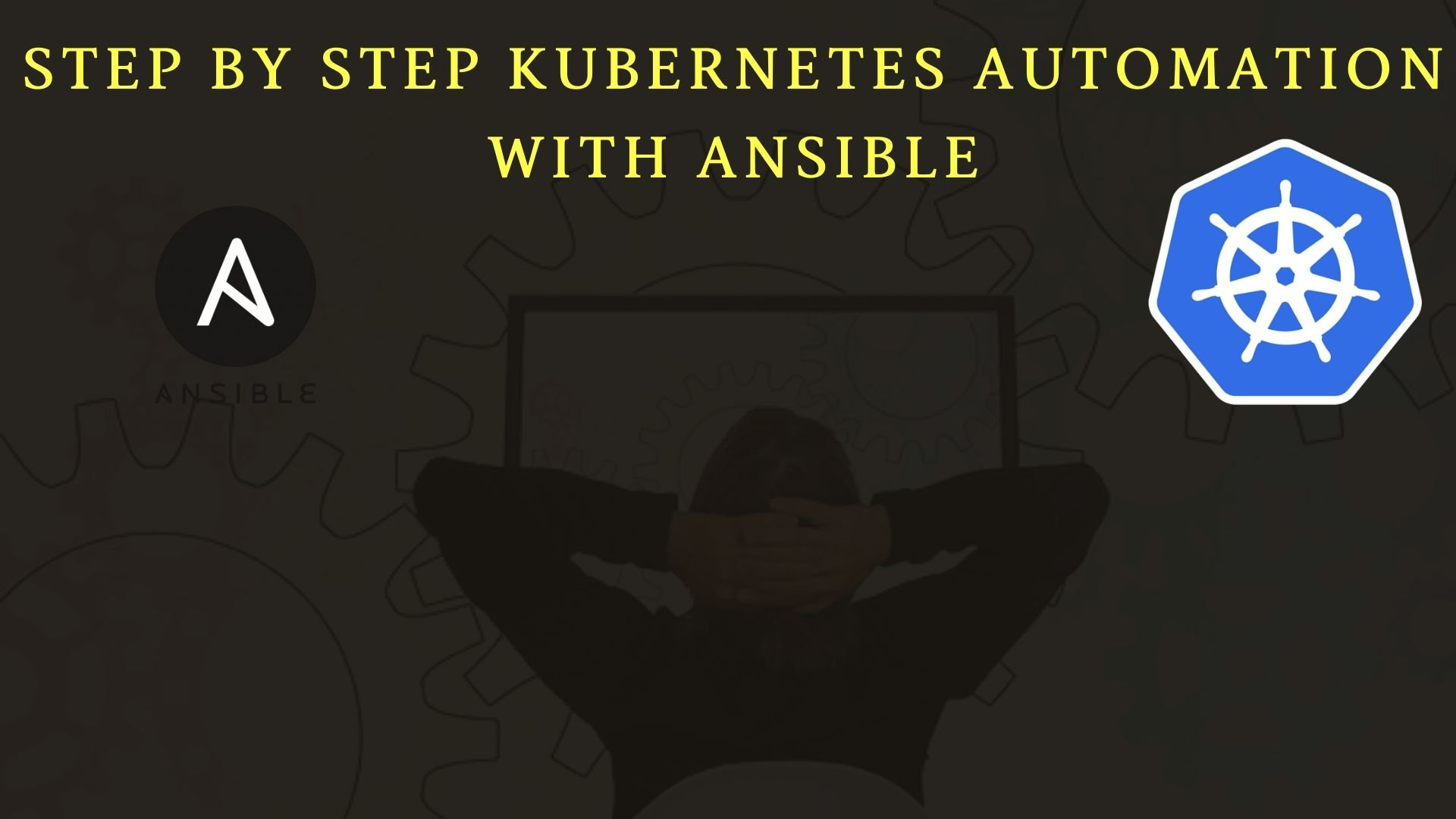 Step By Step Kubernetes Automation With Ansible