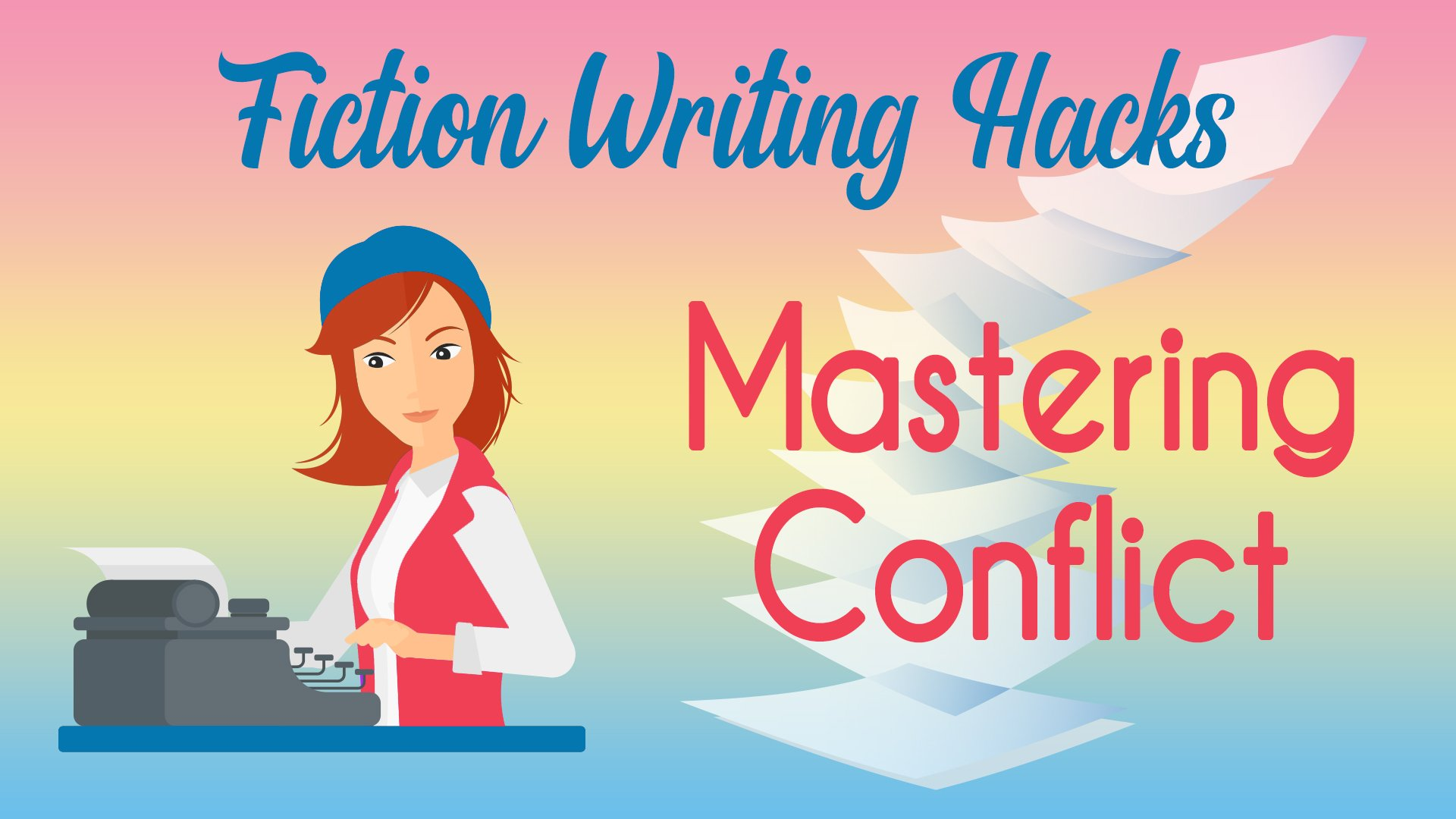 Fiction Writing Hacks: Mastering Conflict