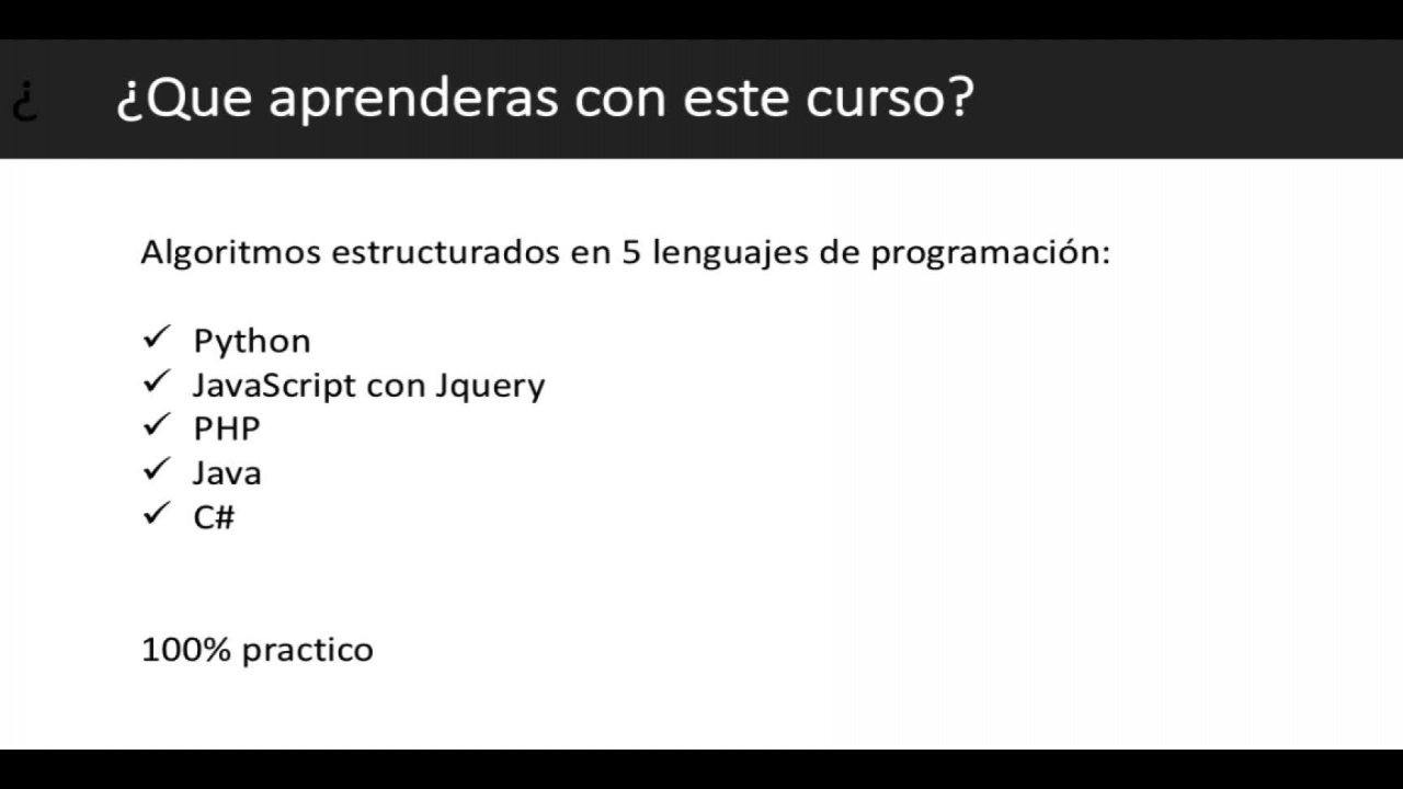 Programming Fundamentals, Algorithms in Python, Java, C #, in Javascript with Jquery and Php