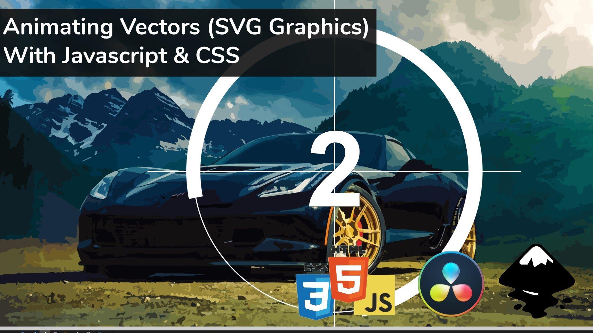Animating Vector (SVG Graphics) Using Javascript & CSS