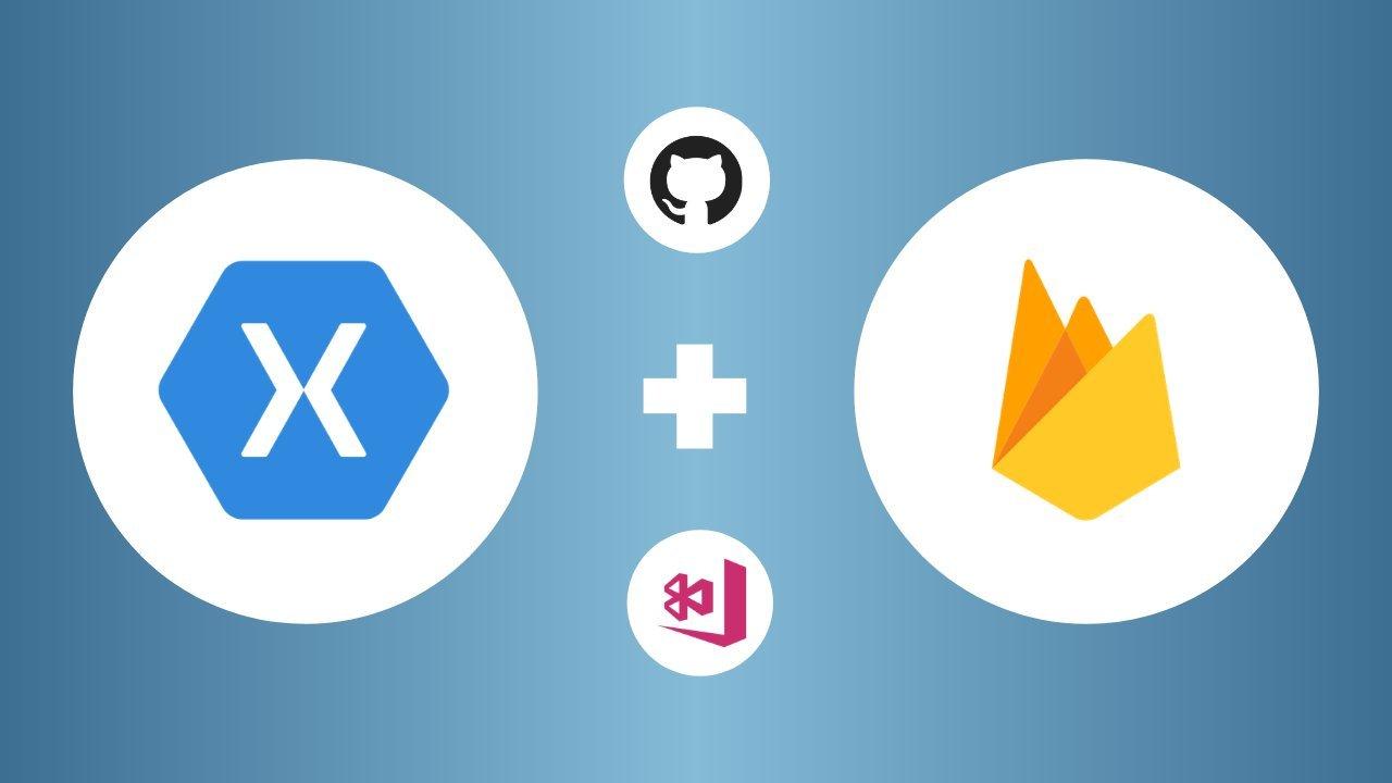 Xamarin & Firebase: Authentication and Firestore for Xamarin (Plus GitHub & Mobile DevOps)