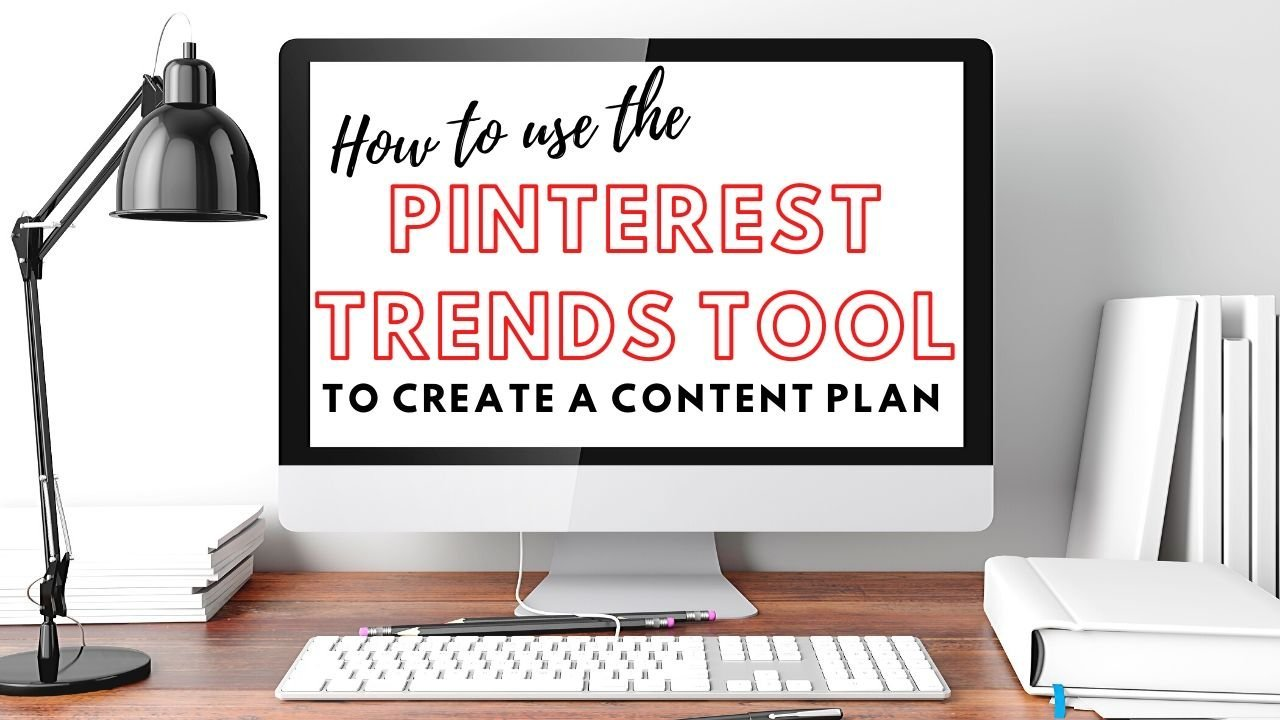 How to use the Pinterest Trends Tool to Create a Content Calendar for your Blog or Online Business