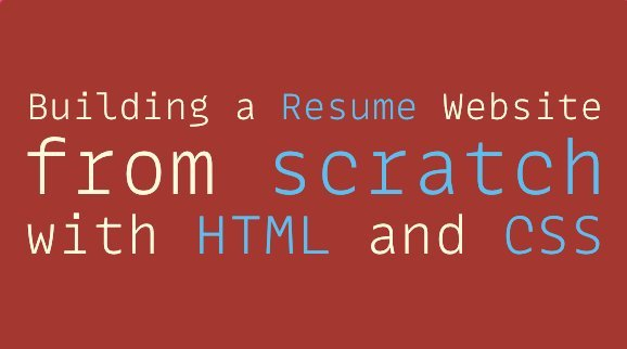 Building a Resume Website from Scratch with HTML and CSS