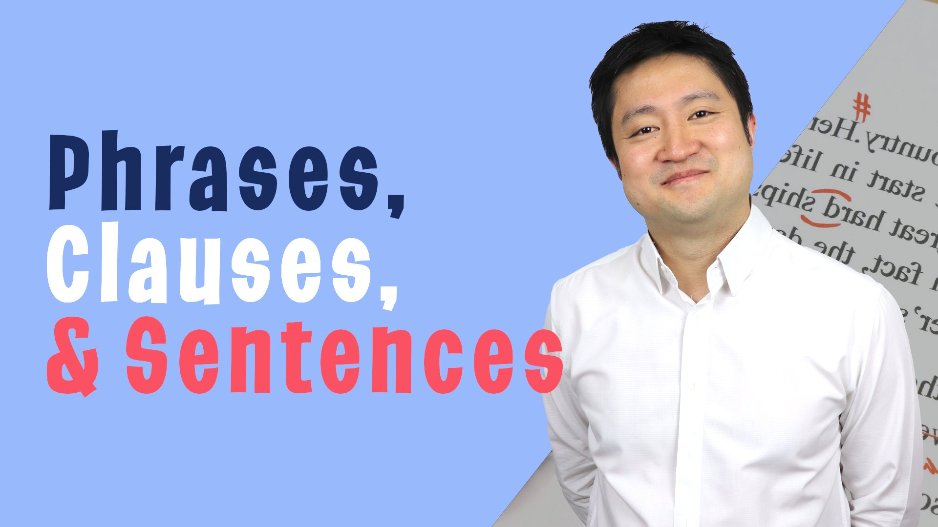Phrases, Clauses, Sentences - Improve your English reading and writing