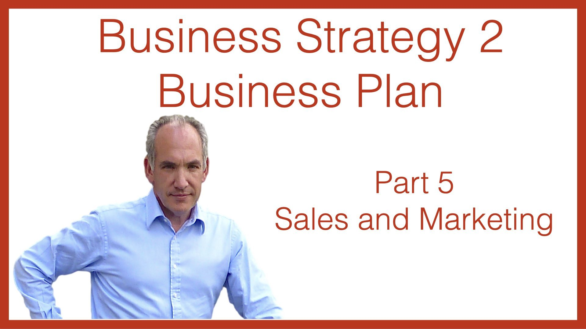 Business Strategy 2 Business Plan Part 5 Sales and Marketing