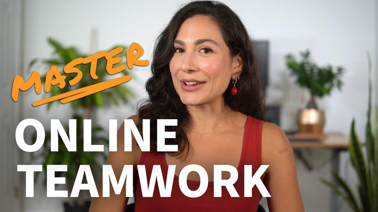 Online Teamwork: Manage Remote Teams & Master Remote Collaboration