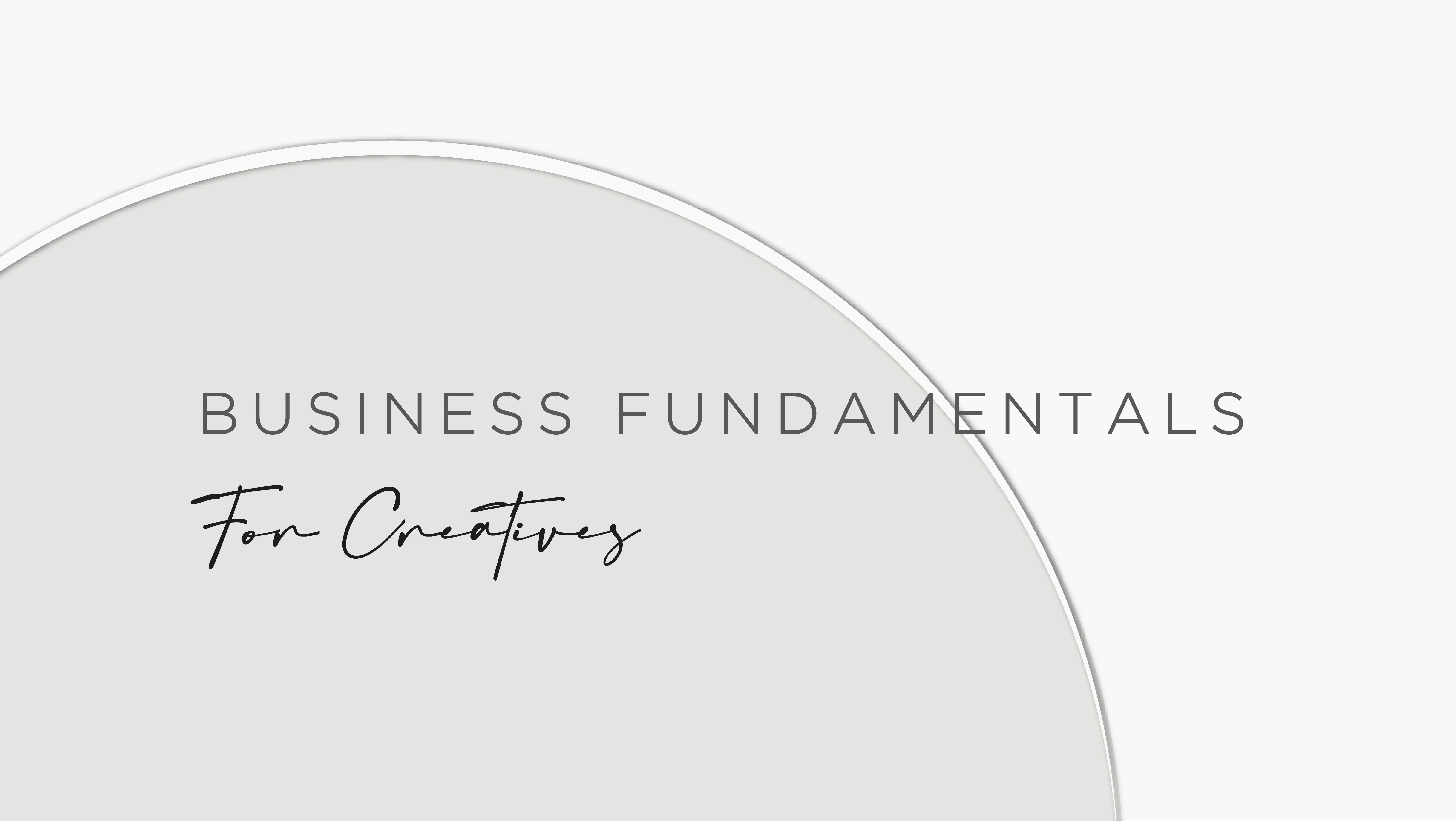 Business Fundamentals For Creatives