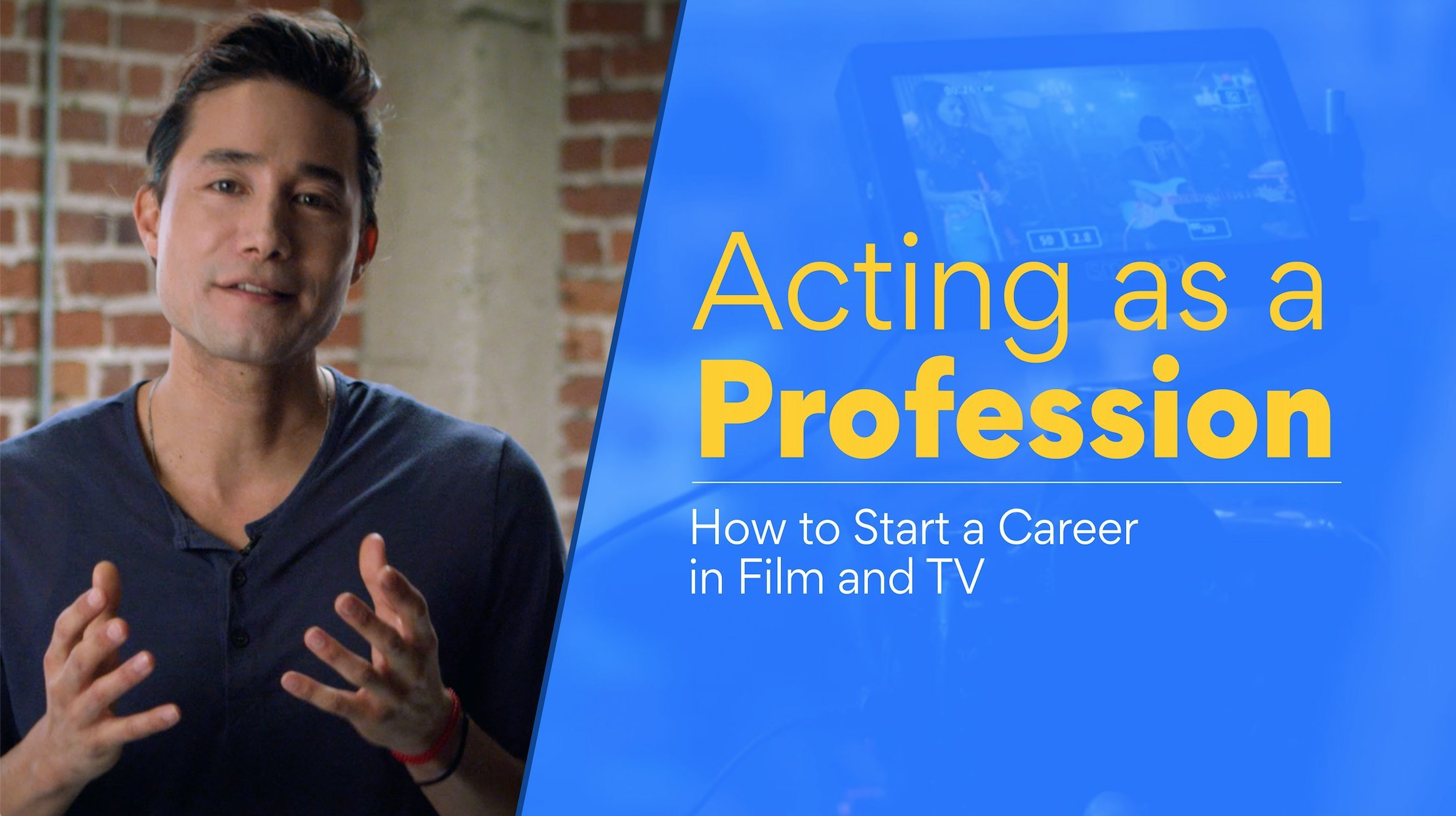 Acting as a Profession: How to Start a Career in Film and TV