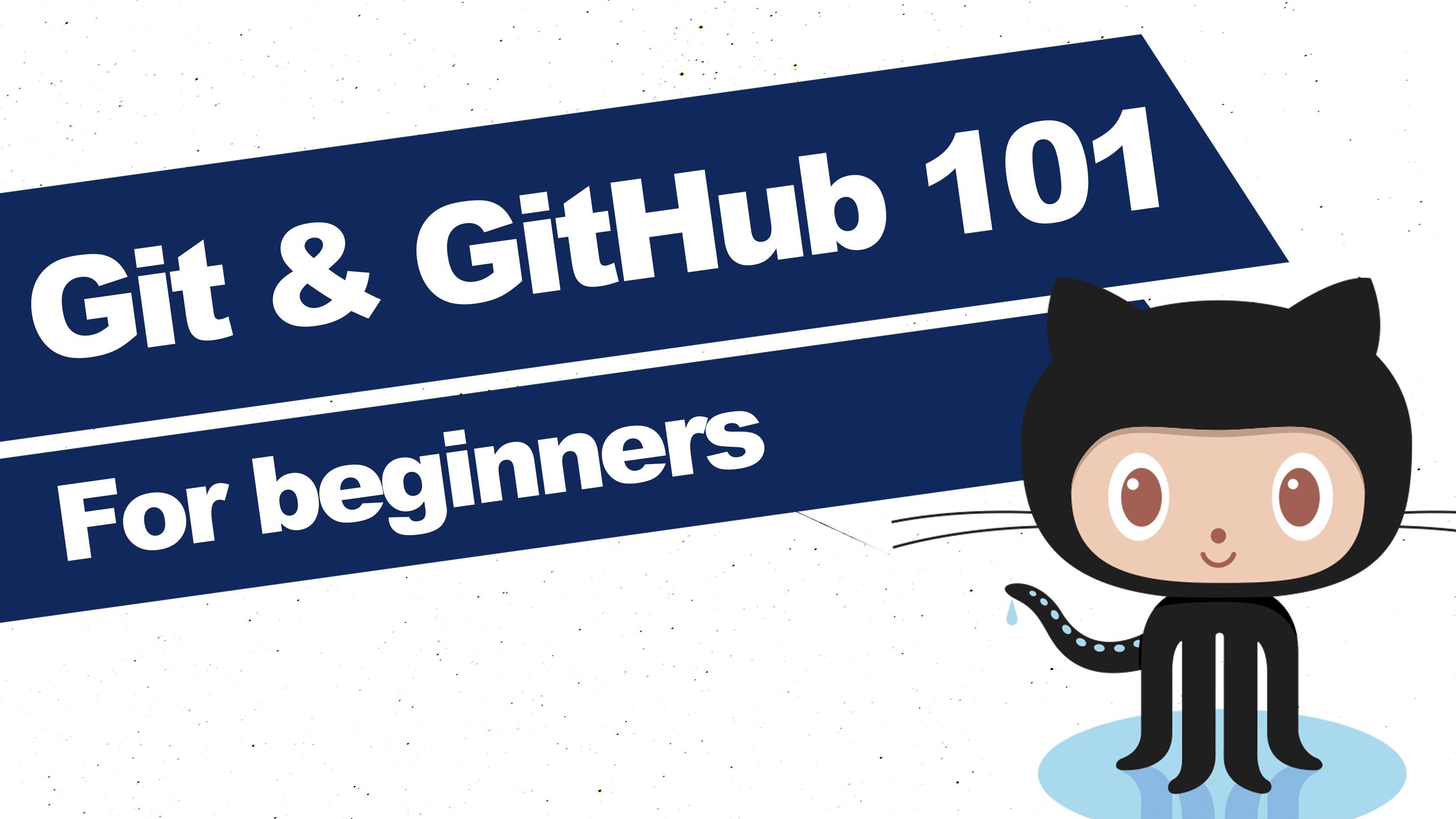 Git & GitHub 101: For absolute beginners!