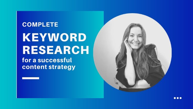 Complete Keyword Research for a Successful Content Strategy - 7+ Methods Included