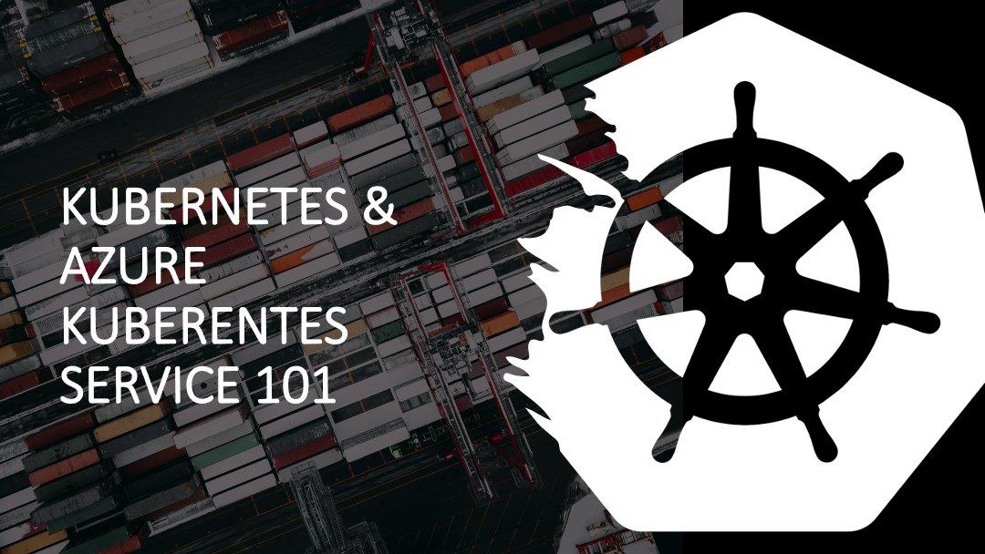 Kubernetes & AKS 101